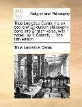 Titus Lucretius Carus, His Six Books of Epicurean Philosophy, Done into English Verse, with ...