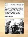 Actor a Poetical Epistle to Bonnell Thornton, Esq; by the Rev Mr Loyd, One of the Masters of...