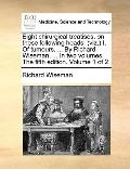 Eight Chirurgical Treatises, on These Following Heads : (viz. ) I. of tumours... . by Richar...