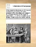Little Master's Miscellany, or, Divine and Moral Essays in Prose and Verse, Adapted to the C...