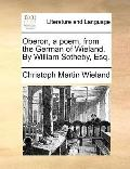Oberon, a Poem, from the German of Wieland by William Sotheby, Esq