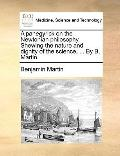 Panegyrick on the Newtonian Philosophy Shewing the Nature and Dignity of the Science, by B M...