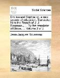 Emilius and Sophi : Or, a new system of education. Translated from the French of J. J. Rouss...