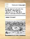 Journal of a Tour to the Hebrides, with Samuel Johnson, Ll D the Third Edition, Revised and ...