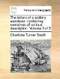 Letters of a Solitary Wanderer : Containing narratives of various description. Volume 3 Of 3