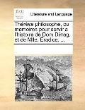 Thérèse Philosophe, Ou Memoires Pour Servir a L'Histoire de Dom Dirrag, et de Mlle Éradice