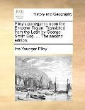 Pliny's Panegyrick upon the Emperor Trajan Translatedfrom the Latin by George Smith Esq The