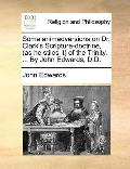 Some Animadversions on Dr Clark's Scripture-Doctrine, of the Trinity by John Edwards, D D