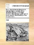 Publii Virgilii Maronis Bucolica et Georgica Tabulis Æneis Olim a Johanne Pine Sculptore Reg...