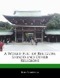 World Full of Religion : Shinto and Other Religions
