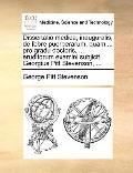 Dissertatio Medica, Inauguralis, de Febre Puerperarum, Quam Pro Gradu Doctoris, Eruditorum E...