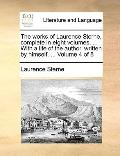 Works of Laurence Sterne, Complete in Eight Volumes with a Life of the Author, Written by Hi...