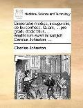 Dissertatio Medica, Inauguralis, de Leucorrha Quam, Pro Gradu Doctoratus, Eruditorum Examini...