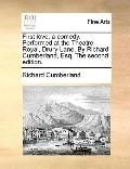First Love : A comedy. Performed at the Theatre-Royal, Drury-Lane. by Richard Cumberland, Es...