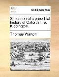 Specimen of a Parochial History of Oxfordshire Kiddington
