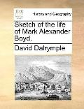 Sketch of the Life of Mark Alexander Boyd
