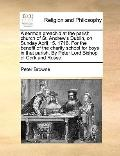 Sermon Preach'D at the Parish Church of St Andrew's Dublin, on Sunday April 15 1716 for the ...
