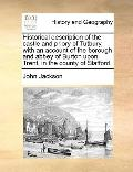 Historical Description of the Castle and Priory of Tutbury, with an Account of the Borough a...
