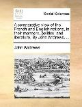 Comparative View of the French and English Nations, in Their Manners, Politics, and Literatu...