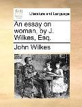 Essay on Woman, by J Wilkes, Esq