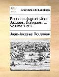 Rousseau Juge de Jean-Jacques Dialogues