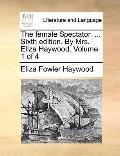 Female Spectator Sixth Edition by Mrs Eliza Haywood