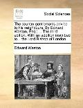 Country Gentleman's Advice to His Neighbours by Edward Weston, Esq; the Third Edition with a...