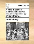 Word in Season Internal and External Reform Considered by William Paley
