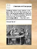 Hudibras : In three parts. Written in the time of the late wars. by Samuel Butler, Esq. with...
