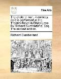 Choleric Man a Comed As It Is Performedat the Theatre-Royal in Drury-Lane by Richard Cumberl...