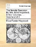 Female Spectator by Mrs Eliza Haywood In