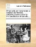 Of Last Wills and Testaments : A common-law treatise, containing several rules for the const...