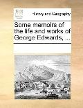 Some Memoirs of the Life and Works of George Edwards