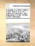 Annotations by Sam Johnson and Geo Steevens, and the Various Commentators, upon King Henry I...