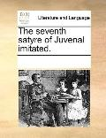 Seventh Satyre of Juvenal Imitated
