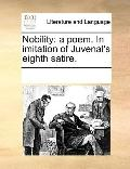 Nobility : A poem. in imitation of Juvenal's eighth Satire