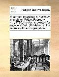Sermon Preached in Hackney Church, on Friday, February 4th, 1780, the Day Appointed for a Ge...