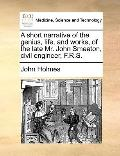 Short Narrative of the Genius, Life, and Works, of the Late Mr John Smeaton, Civil Engineer,...