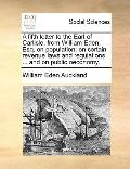 Fifth Letter to the Earl of Carlisle, from William Eden, Esq on Population; on Certain Reven...