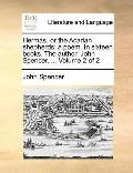 Hermas, or the Acarian Shepherds : A poem. in sixteen books. the author, John Spencer... . V...