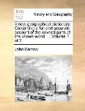 New Geographical Dictionary Containing a Full and Accurate Account of the Several Parts of t...