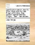 Lord Colston Reporter July 30 1764 Information for John Pringle of Crichton, Esq; Pursuer, A...