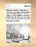 Inconstant; or, the Way to Win Him a Comedy As It Is Acted at the Theatre-Royal in Drury-Lan...