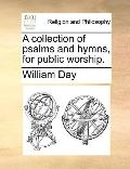 Collection of Psalms and Hymns, for Public Worship