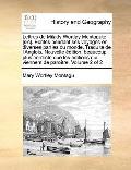 Lettres de Milady Wortlay Montagute [Sic] Écrites Pendant Ses Voyages en Diverses Parties du...