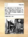 Theodosius : Or, the force of love. A tragedy, acted by Their Royal Highnesses servants, at ...