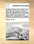 Hudibras in Three Parts Written in the Time of the Late Wars Corrected and Amended : With ad...