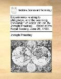 Experiments Relating to Phlogiston, and the Seeming Conversion of Water into Air by Joseph P...