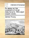 Essay on the Command of Small Detachments with Eight Copper Plates