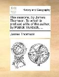 Seasons, by James Thomson to Which Is Prefixed a Life of the Author, by Patrick Murdoch